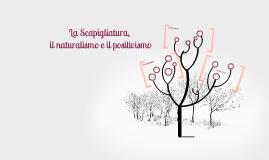 La Scapigliatura, il naturalismo e il positivismo