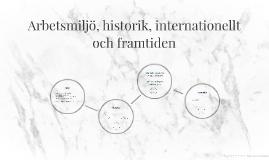 Arbetsmiljö, historik, internationellt och framtiden