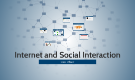 Copy of Internet and Social Interaction