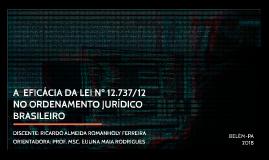 A  EFICÁCIA DA LEI Nº 12.737/12 NO ORDENAMENTO JURÍDICO BRASILEIRO