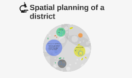 Spatial planning of a district