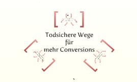 3 todsichere Wege für mehr Conversions