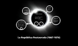 La República Restaurada (1867-1876)