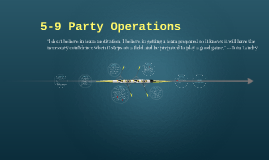 5-9 Party Operations
