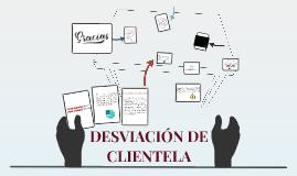 DESVIACIÓN DE CLIENTELA