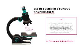 LEY DE FOMENTO Y FONDOS CONCURSABLES