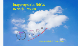 Inappropriate Shifts in Simple Verb Tenses