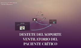 DESTETE DEL SOPORTE VENTILATORIO DEL PACIENTE CRÍTICO