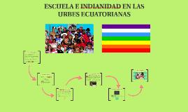 ESCUELA E INDIANIDAD EN LAS URBES ECUATORIANAS