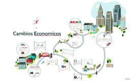 Cambios Economicos