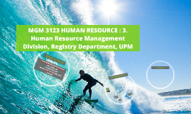 MGM 3123 HUMAN RESOURCE : 3. Human Resource Management Divis