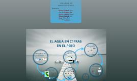 Copy of EL AGUA EN CIFRAS EN EL PERU