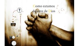COMO ESTAMOS DELANTE DE DIOS