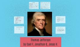 Thomas Jefferson by Gael F, Jonathan G, Jesus H.