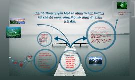Bài 15:Thủy quyển.Một số nhân tố ảnh hưởng tời chế đô nước sông.Một số sông lớn trên trái đất