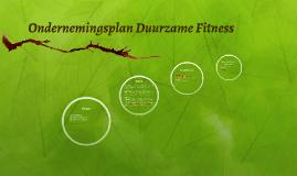 ondernemingsplan fitness Ondernemingsplan Duurzame Fitness by Djula Naber on Prezi ondernemingsplan fitness