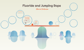 Fluoride & Jumping Rope