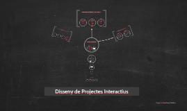 Disseny de Projectes Interactius