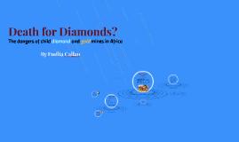 Death for Diamonds?