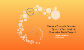 Honors Forensic Science Quarter Two Project: Forensics Book