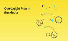 Overweight Men in The Media