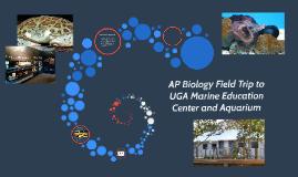 Advanced Placement Biology Field Trip to UGA Marine Educatio