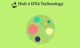 Unit 4 DNA Technology