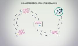 CARACTERÍSTICAS DE LOS FORMULARIOS