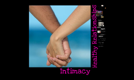 Healthy Relationships & Intimacy