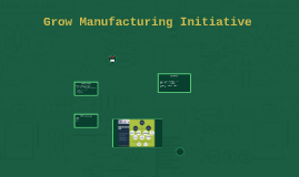 Grow Manufacturing Initiative