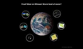 Proef Weer en Klimaat: Warm land of water?
