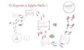 El regreso a Egipto Parte 1