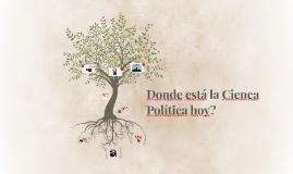 Donde está la Cienca Política hoy?