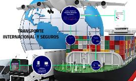Copy of TRANSPORTE INTERNACIONAL  Y SEGUROS