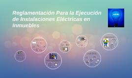 Reglamentación Para la Ejecución de Instalaciones Eléctricas