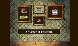 A Master of Teaching