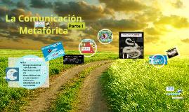 La comunicación metafórica - Parte I