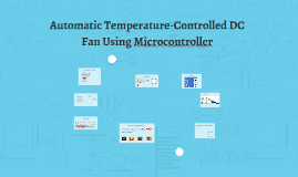Copy of Copy of Automatic Temperature-Controlled DC Fan Using Microcontrolle