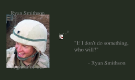 """ghosts of war by ryan smithson essay Ryan smithson was a typical 16-year-old high-school student until 9/11 """"i'd  thought about joining the military the moment i saw the towers fall,""""."""