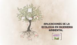 Copy of APLICACIONES DE LA ECOLOGIA EN INGENIERIA AMBIENTAL