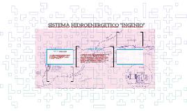 "SISTEMA HIDROENERGETICO ""INGENIO"""