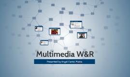 Multimedia W&R