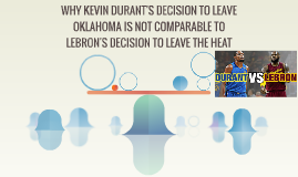 WHY KEVIN DURANT'S DECISION TO LEAVE OKLAHOMA IS NOT COMPARA