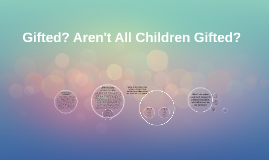Gifted? Aren't All Children Gifted?