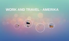 WORK AND TRAVEL - AMERIKA