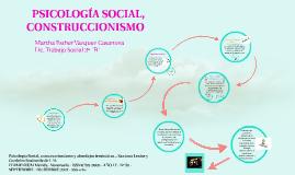 PSICOLOGÍA SOCIAL, CONSTRUCCIONISMO