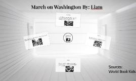 March on Washington By: Liam
