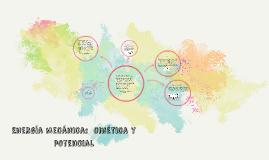 Copy of eNERGIA MECANICA: CINETICA Y POTENCIAL