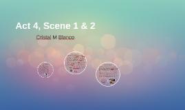 Act 4, Scene 1 & 2
