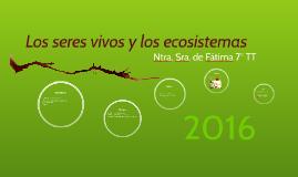 Copia de Los seres vivos y los ecosistemas